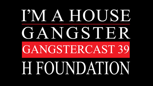 Gangstercast-39-HFOUNDATION-590
