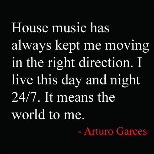 Arturo Garces - I'm A House Gangster